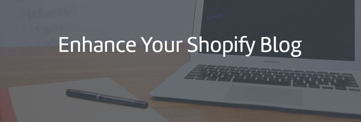 enhance shopify blog