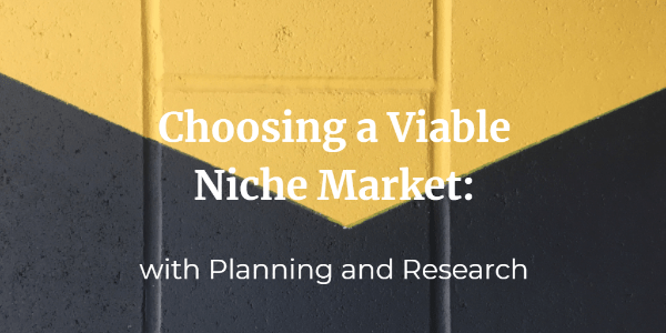 Choosing a Viable Niche Market