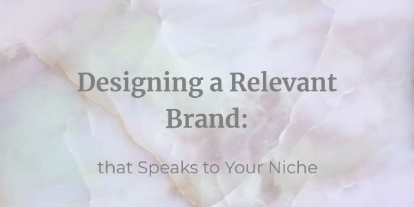 Designing a Relevant Brand