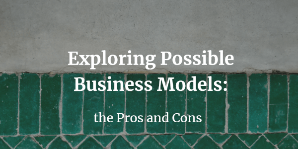 Exploring Possible business Models